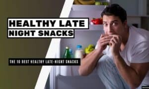 10 Best Healthy Late-Night Snacks