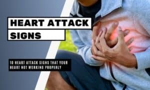 10 Heart Attack Signs that your Heart Not Working Properly