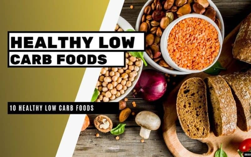 10 Healthy Low Carb Foods