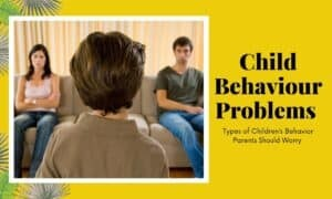 10 Types of Child Behavior Problems and Solutions