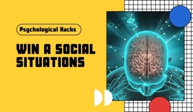 Psychological Hacks For Winning Social Situations