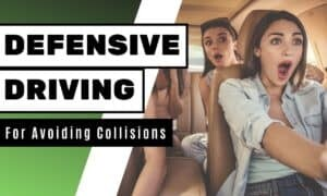 Tips for Defensive Driving to Avoiding Collisions
