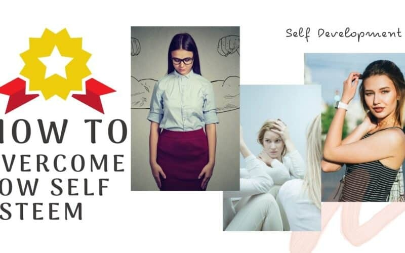 10 Ways to Overcome Low Self-Esteem