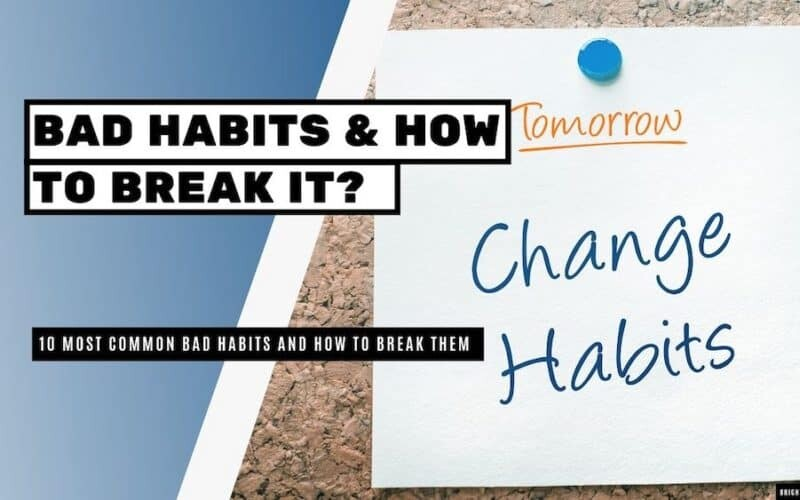 10 Most Common Bad Habits and How to Break them