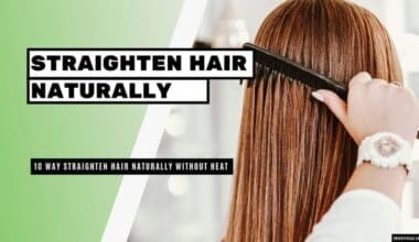 How to Straighten Hair Naturally without Heat