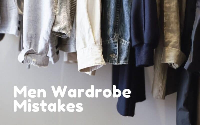 Men Wardrobe Mistakes That Are Haunting Them