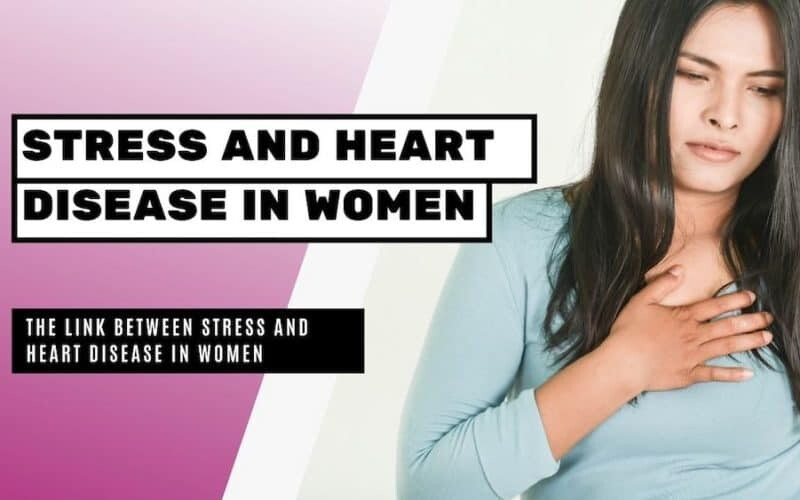 The Link Between Stress and Heart Disease in Women