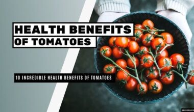 10 Incredible Health Benefits Of Tomatoes
