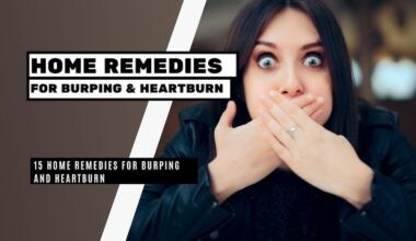 15 Home Remedies for Burping and Heartburn
