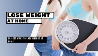 20 Best Ways To Lose Weight At Home