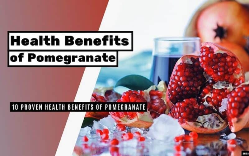 10 Proven Health Benefits of Pomegranate