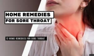 12 Home Remedies For Sore Throat