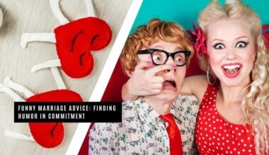 Funny Marriage Advice: Finding Humor in Commitment