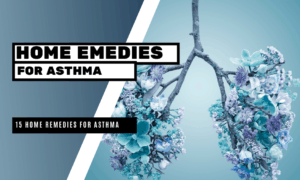 15 Home Remedies for Asthma
